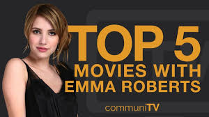TOP 5: Emma Roberts Movies - YouTube