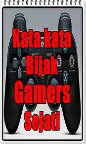 kata kata bijak gamers sejati terkeren for android apk