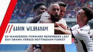 AARON WILBRAHAM | Ex-Bolton forward speaks on last day drama versus  Nottingham Forest and THAT goal - YouTube