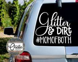 Glitter And Dirt Decal Mom Of Both Decal Car Decal Cup Etsy Funny Car Decals Popular Decal Car Decals Vinyl