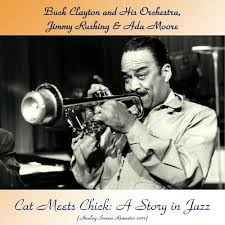 Buck Clayton and His Orchestra, Jimmy Rushing & Ada Moore - Cat ...
