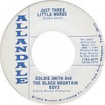 45cat - Goldie Smith And The Black Mountain Boys - Just Three Little Words  / Those Years They Just Don't Lie - Allandale - USA - 45-3691