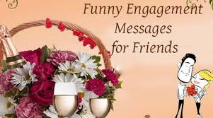 funny engagement messages for best friend best message