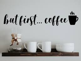 But First Coffee Wall Decal Kitchen Wall Decal Kitchen Wall Etsy