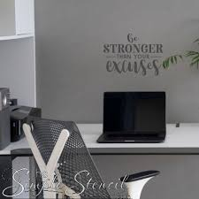 Be Stronger Than Your Excuses Motivational Wall Quote Decal Wall Lettering Wall Decals The Simple Stencil