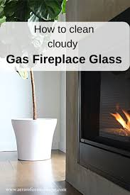 how to clean cloudy gas fireplace glass