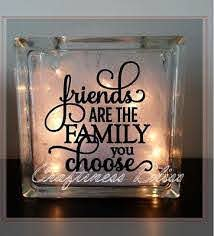 Friends Are The Family You Choose Night Light Glass Block Vinyl Decal Handmade Lighted Glass Blocks Glass Block Crafts Block Craft