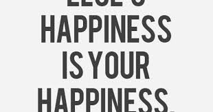 when someone else s happiness is your happiness that is true