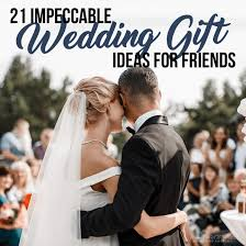 wedding gift ideas for friends
