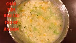 Cháo tôm rau cải cho bé ăn dặm, đầy đủ dinh dưỡng | Kiến thức nấu ăn ngon.  - #1 trang kiến thức học tập số 1 hiện nay