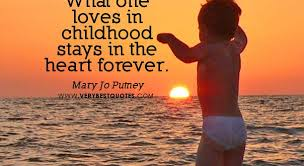 famous and cute childhood quotes which you want to remember word