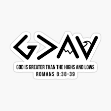 God Is Greater Than The Highs And Lows Stickers Redbubble