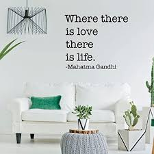 Amazon Com Inspirational Wall Decals Where There Is Love There Is Life Mahatma Gandhi Quotes For The Home Or Bedroom Decor Handmade