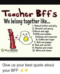 teacher bffs we belong together like peanut butter and jelly