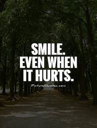 smile even when it hurts picture quotes