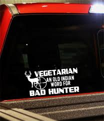 Vegetarian An Old Indian Word Hunting Decal North 49 Decals