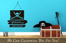 Pirate Decor It S A Pirates Life For Me Wood Planks And Skull With Swords Wall Decor Vinyl Lettering Decal Words Sticker Graphic Art 2358
