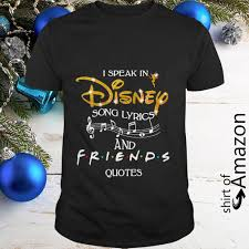 i speak in disney song lyrics and friend quotes shirt hoodie