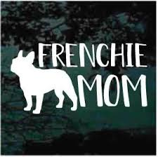 Frenchie Mom French Bulldog Car Decals Stickers Decal Junky
