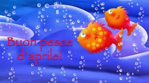 Buon Pesce d'Aprile: migliori scherzi, immagini, frasi e video su ...