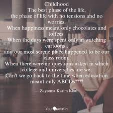 childhood the best phase quotes writings by zayeema karim
