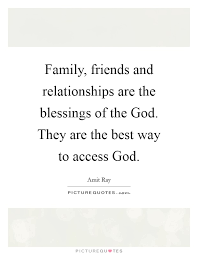 family friends and relationships are the blessings of the god