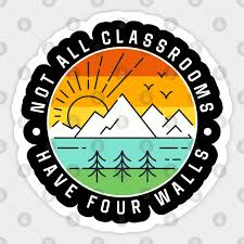 Not All Classroom Have Four Walls Camping Camping Sticker Teepublic