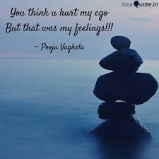 you think u hurt my ego b quotes writings by pooja vaghela