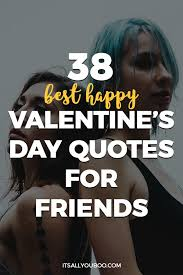 best happy valentine s day quotes for friends it s all you boo