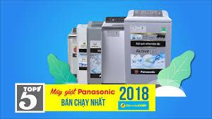 Top 5 máy giặt Panasonic bán chạy nhất Điện máy XANH năm 2018