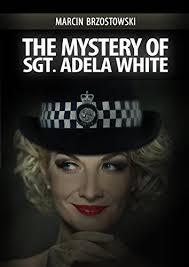 Amazon.com: The Mystery of Sgt. Adela White eBook: Marcin Brzostowski:  Kindle Store