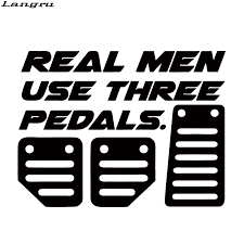 Real Men Use Three Pedals Vinyl Decal Sticker Car Window Wall Bumper Jdm Racing