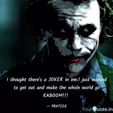 i thought there s a joker quotes writings by prateek