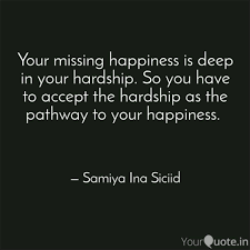 your missing happiness is quotes writings by samiya ina