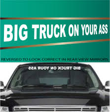 Big Truck On Your Ass Funny Windshield Lettering Decals Topchoicedecals