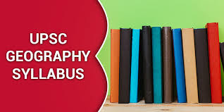 UPSC Geography Syllabus 2020 - Topic Wise UPSC Geography Optional Syllabus  for Paper 1