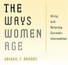 The Ways Women Age by Professor ABIGAIL BROOKS -
