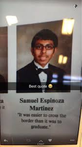 senior yearbook quote it was easier to cross the border than to