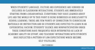 when students language culture and experience are ignored or