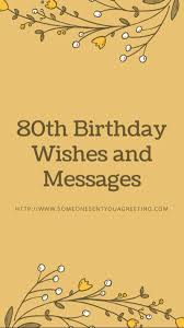 80th birthday wishes someone sent you