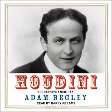 Houdini: The Elusive American: Begley, Adam, Abrams, Barry: 9781705207475:  Amazon.com: Books