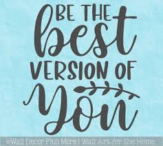 Motivational Wall Decor Quote Be The Best Version You Decal Art Sticker