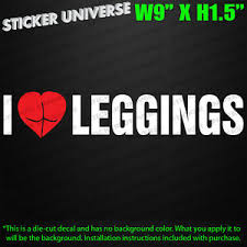 I Love Leggings Funny Car Window Decal Bumper Sticker Yoga Pants Sexy Fitness 75 Ebay