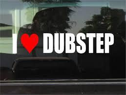 I Love Dubstep Music Window Bumper Sticker For Sale Online Ebay