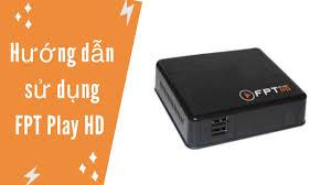 Hướng dẫn sử dụng đầu giải mã FPT Play HD trong 1 nốt nhạc