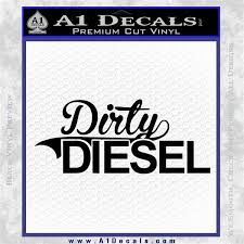 Dirty Diesel Decal Sticker A1 Decals