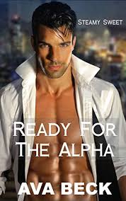 Ready for the Alpha: A Steamy Sweet Romance With a Curvy Lady and an Alpha  Male Short Story - Kindle edition by Beck, Ava. Contemporary Romance Kindle  eBooks @ Amazon.com.