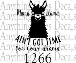 Mama Llama Aint Got Time Decal 1266 Anything Goes Decals