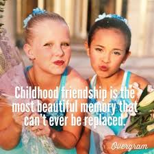 childhood friends quotes sayings childhood friends picture quotes