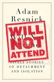 """Will Not Attend"""" By Adam Resnick 
